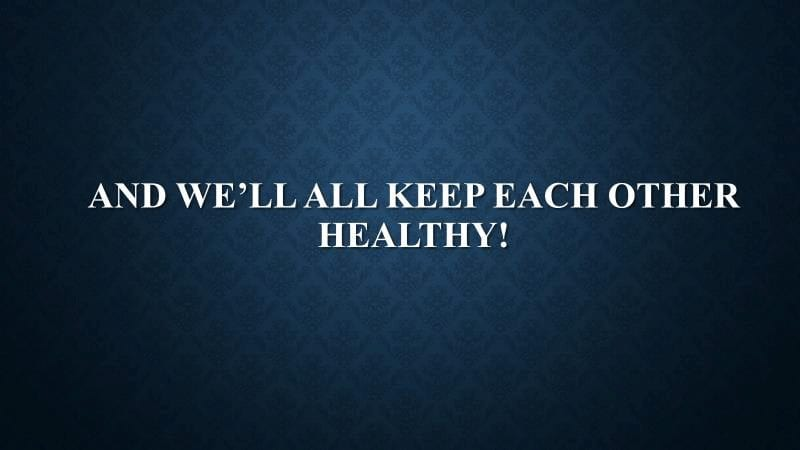 Keep each other healthy
